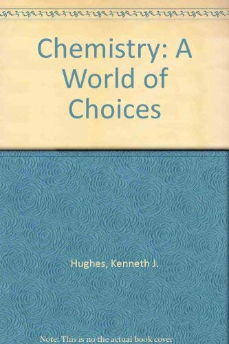 9780072401615: Chemistry: A World of Choices