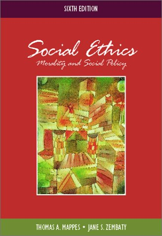 Social Ethics: Morality and Social Policy: Thomas A. Mappes,