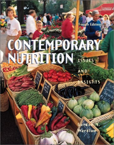 Contemporary Nutrition: Issues and Insights (Book with Food Works CD-ROM): Gordon M. Wardlaw