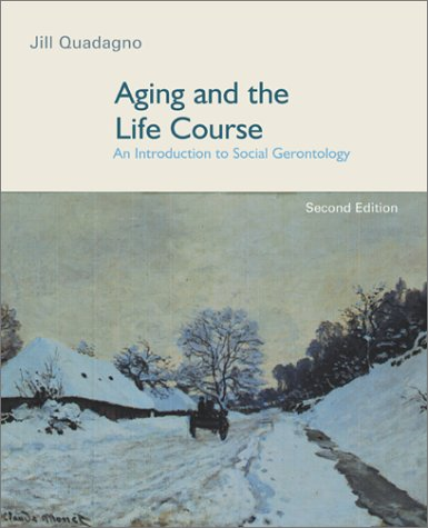 9780072405538: Aging and the Life Course: An Introduction to Social Gerontology