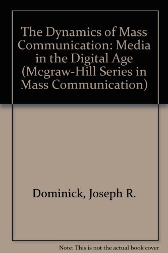 9780072407662: The Dynamics of Mass Communication: Media in the Digital Age (Mcgraw-Hill Series in Mass Communicati