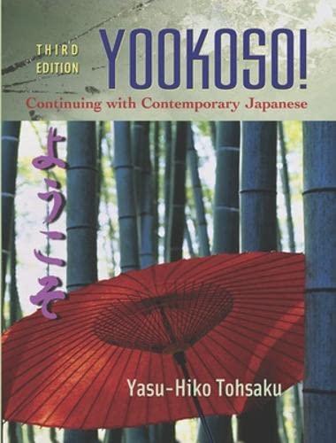 Yookoso!: Continuing with Contemporary Japanese (Student Edition): Tohsaku, Yasu-Hiko