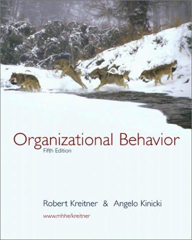 Organizational Behavior: Robert; Kinicki, Angelo Kreitner
