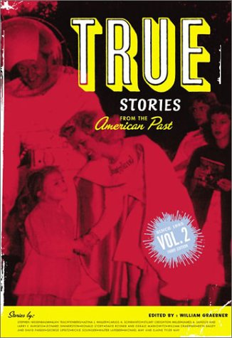 9780072417548: True Stories From The American Past (Volume II, Since 1865)
