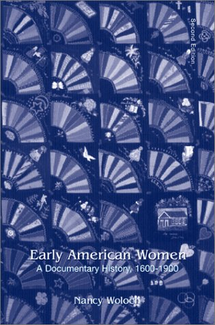 9780072418224: Early American Women: A Documentary History, 1600 - 1900