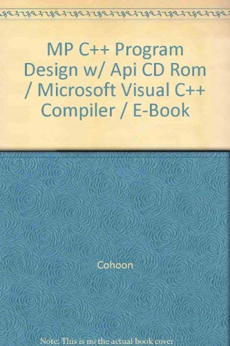9780072419597: MP C++ Program Design w/ Api CD Rom / Microsoft Visual C++ Compiler / E-Book