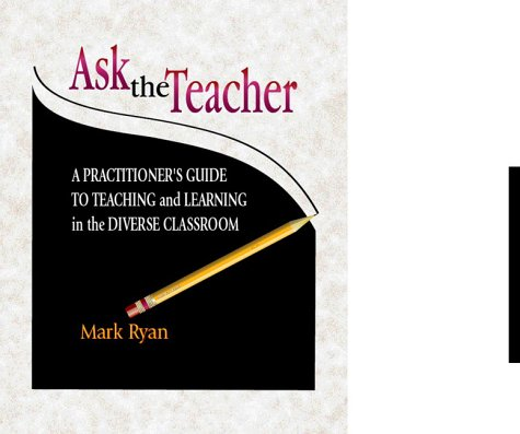 9780072420135: Ask the Teacher: A Practitioner's Guide to Teaching and Learning in the Diverse Classroom