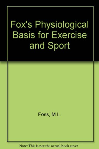 9780072420692: Fox's Physiological Basis for Exercise and Sport