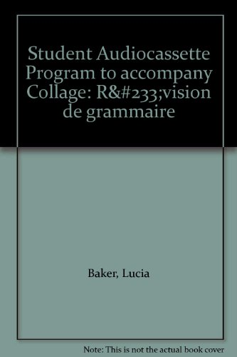 Student Audiocassette Program to accompany Collage: Révision de grammaire (9780072421521) by Lucia Baker; Ruth Allen Bleuzé; Laura L.B. Border; Carmen Grace; Janice Owen; Ann Williams