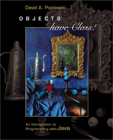 9780072423402: Objects Have Class: An Introduction to Programming With Java