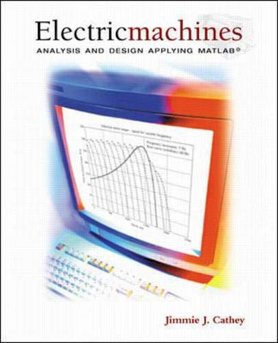 9780072423709: Electric Machines: Analysis and Design Applying MATLAB