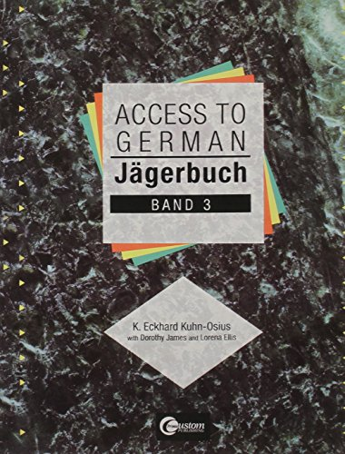 Jägerbuch: Access To German, Band 3: K. Eckhard Kuhn-Osius