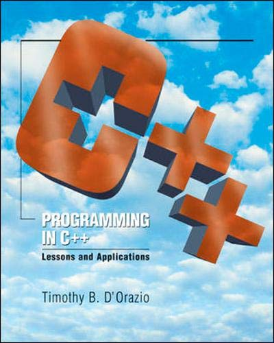 9780072424126: Programming in C++: Lessons and Applications