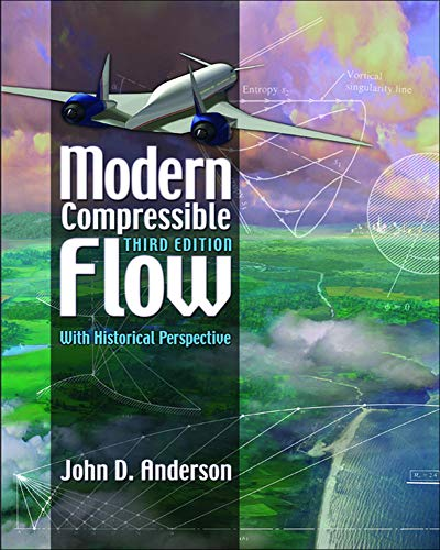 Modern Compressible Flow : With Historical Perspective: John D. Anderson