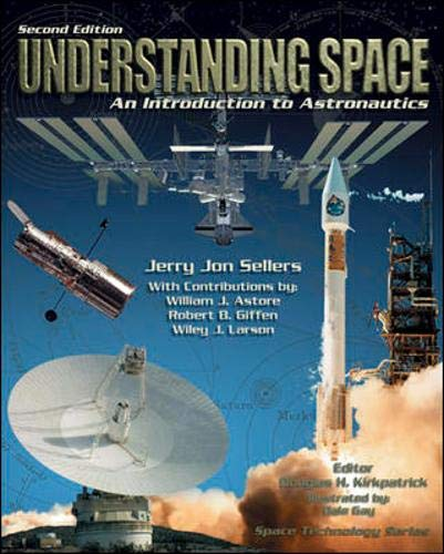 9780072424683: Understanding Space: An Introduction to Astronautics
