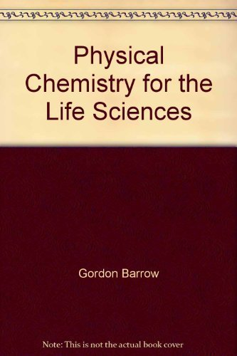 9780072425680: Physical Chemistry for the Life Sciences