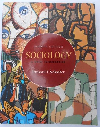 Sociology: A Brief Introduction, 4th: Schaefer, Richard