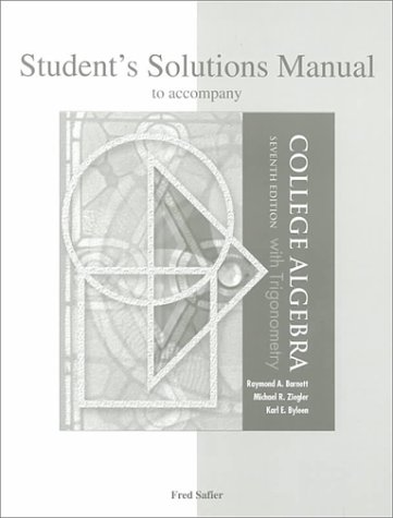 Student's Solutions Manual to accompany College Algebra: Barnett, Raymond A.;