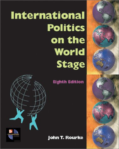9780072428360: International Politics on the World Stage