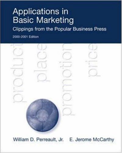 9780072429152: Essentials of Marketing 8th Edition: A Global Managerial Approach and Applications in Basic Marketing: Clippings from the Popular Bussiness Press 2000-2001 Edition