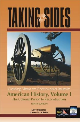 9780072430950: Taking Sides: Clashing Views on Controversial Issues in American History, Vol. I