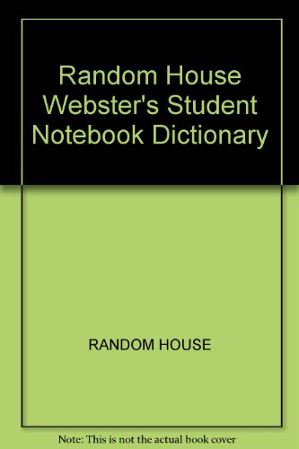 Random House Webster's Student Notebook Dictionary (9780072430998) by Random House