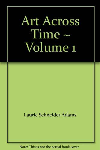 9780072431353: Art Across Time ~ Volume 1