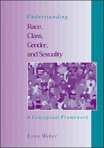 9780072434613: Understanding Race, Class, Gender and Sexuality: A Conceptual Framework
