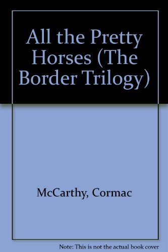 9780072435207: All the Pretty Horses (The Border Trilogy)