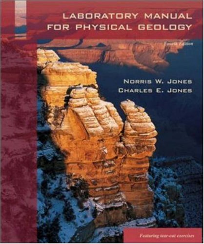 Laboratory Manual for Physical Geology: Norris W Jones,