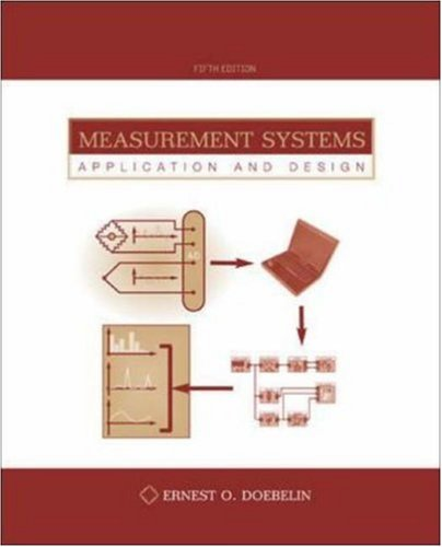 Measurement Systems: Application and Design (Mcgraw-Hill Series in Mechanical and Industrial ...
