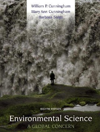 Environmental Science: A Global Concern {EIGHTH EDITION}: Cunningham, William P., Mary Ann ...
