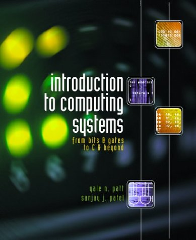 9780072440393: Introduction to Computing Systems: From Bits and Gates to C and Beyond with CD-ROM