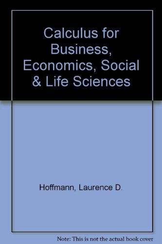 Calculus for Business, Economics, Social & Life: Laurence D. Hoffmann