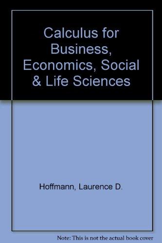 Calculus for Business, Economics, Social & Life Sciences: Laurence D. Hoffmann