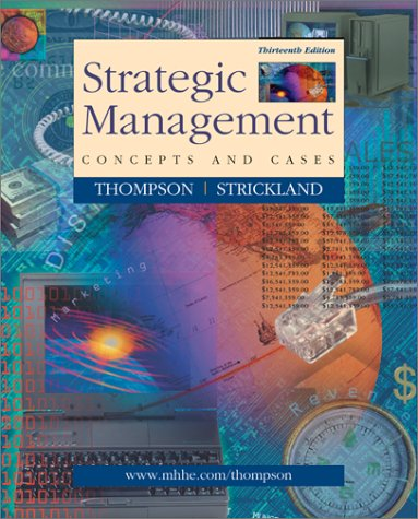 Strategic Management: Concepts and Cases (9780072443714) by Arthur A. Thompson; A.J. Strickland III