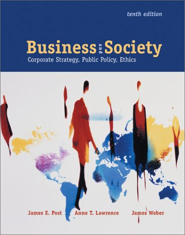 Business and Society: Corporate Strategy, Public Policy, Ethics, 10th: Post, James; Lawrence, Anne ...