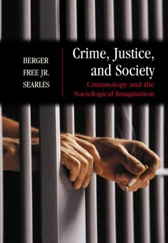 9780072460162: Crime, Justice, and Society: Criminology and the Sociological Imagination,  with Free PowerWeb