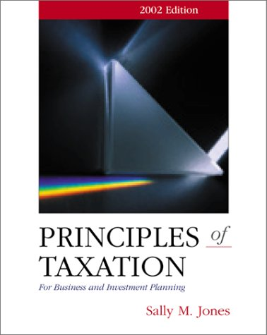 9780072460407: Principles of Taxation for Business Investment Planning, 2002 edition