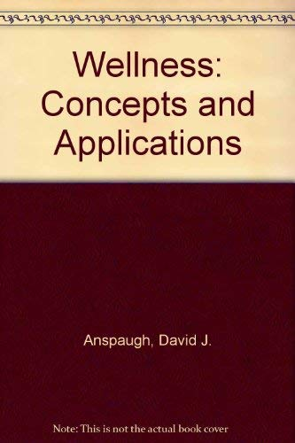 Wellness: Concepts and Applications (0072461667) by David J. Anspaugh