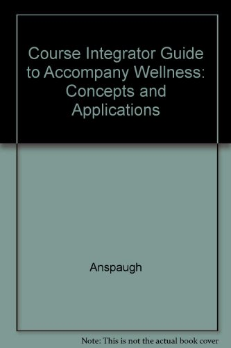 9780072461688: Course Integrator Guide to Accompany Wellness: Concepts and Applications