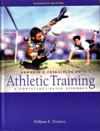 Arnheim's Principles of Athletic Training: William E. Prentice,