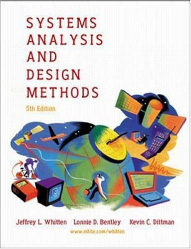 Systems Analysis and Design Methods: With System Architect 2001: Jeffrey L. Whitten
