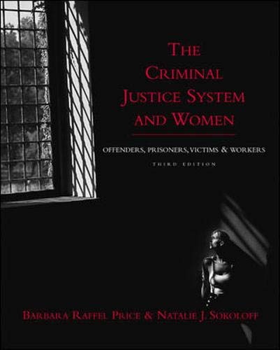 9780072463996: The Criminal Justice System and Women: Offenders, Prisoners, Victims, and Workers