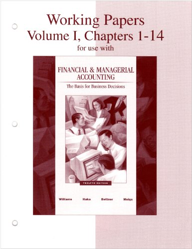 Working Papers, Volume 1, Chapters 1-14 for: Williams,Jan, Haka,Sue, Bettner,Mark,