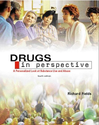 Drugs in Perspective with PowerWeb: Drugs: Richard Fields