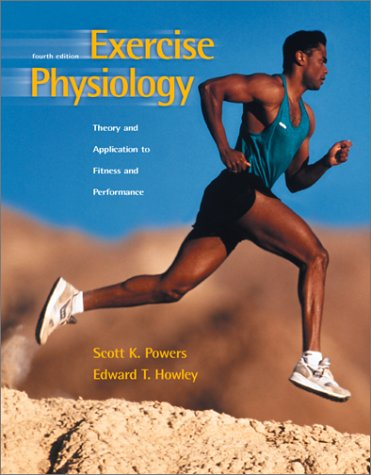 9780072467055: Exercise Physiology: Theory and Application to Fitness and Performance (Fourth Edition, Copyright 2001)
