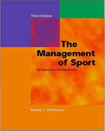 9780072467062: The Management of Sport: Its Foundation and Application with PowerWeb: Health and Human Performance