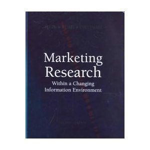 9780072467574: Marketing Research: Within a Changing Information Environment (McGraw-Hill/Irwin Series in Marketing)