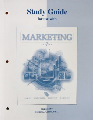 Study Guide to Accompany Marketing 7th: Kerin